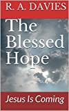The Blessed Hope: Jesus Is Coming