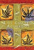 Los Cuatro Acuerdos (Un libro de la sabiduría tolteca) (Spanish Edition)