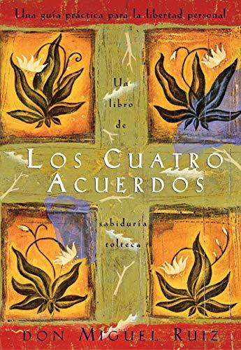 Los Cuatro Acuerdos (Un libro de la sabiduría tolteca) (Spanish Edition) (Lluvia Oro De)