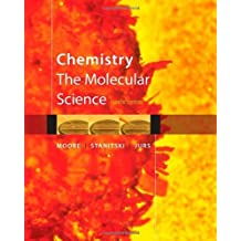 Chemistry: The Molecular Science by John W. Moore (2010-03-05)