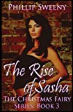 The Rise of Sasha, Phillip Sweeny, 146816628X