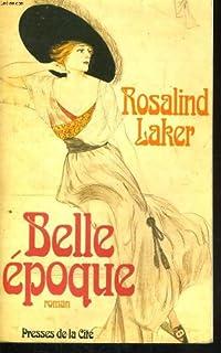 Belle époque, Laker, Rosalind
