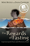 The Rewards of Fasting: Experiencing the Power and Affections of God