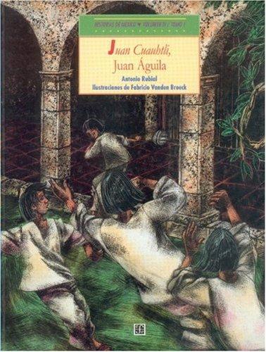 Historias de México. Volumen IV: México colonial, tomo 1: Juan Cuauhtli, Juan Águila / tomo 2: El hipo de Inés (Libros Para Nios) (Spanish Edition)