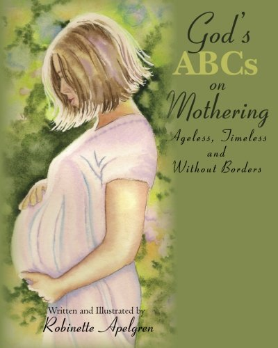 God's ABCs on Mothering: Ageless, Timeless and without Borders