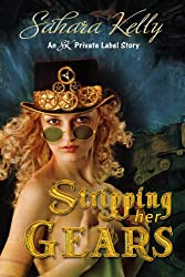 Stripping Her Gears (Steampunk Seductions Book 2)