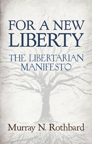 For a New Liberty: The Libertarian Manifesto (LvMI) (Man Economy And State With Power And Market)