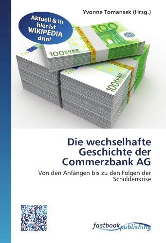 die-wechselhafte-geschichte-der-commerzbank-ag-von-den-anfangen-bis-zu-den-folgen-der-schuldenkrise-