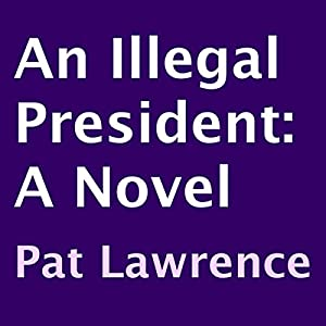 An Illegal President Audiobook