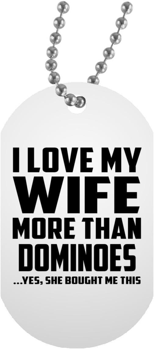 I Love My Wife More Than Dominoes - Military Dog Tag Collar Colgante Militar Blanca - Regalo para Cumpleaños Aniversario el Día de la Madre o del Padre