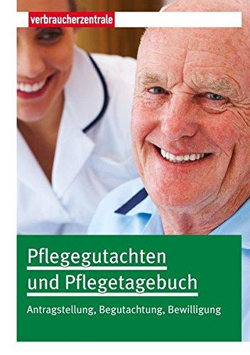 Pflegegutachten und Pflegetagebuch: Antragstellung, Begutachtung, Bewilligung
