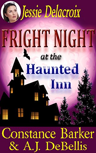 (Jessie Delacroix: Fright Night at the Haunted Inn (Whispering Pines Mystery Series Book 4) )