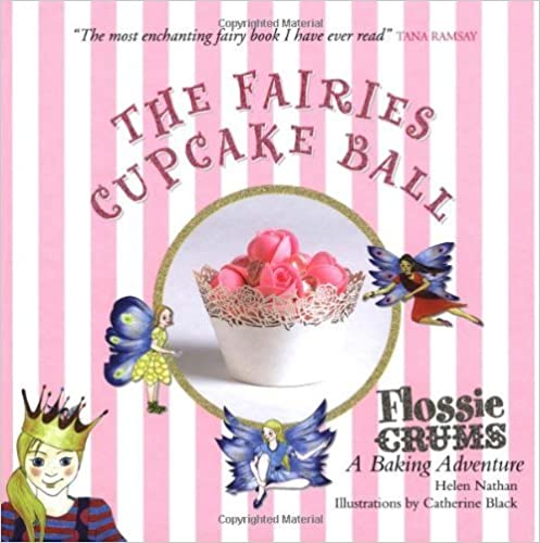 Flossie Crums: The Fairies Cupcake Ball by Helen Nathan (2010-02-15)