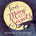 Too Many Secrets: A Jennie McGrady Mystery, Book 1 Audiobook by Patricia H. Rushford Narrated by Rachel Dulude