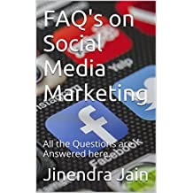 FAQ's on Social Media Marketing: All the Questions are Answered here.