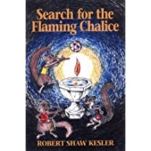 Search for the Flaming Chalice by Robert Slentz-Kesler (1998-12-01)