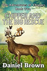 Chipper And The Big Rescue (The Adventures of Chipper Book 2)
