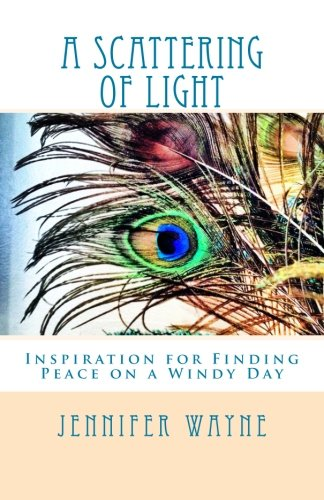 A Scattering of Light: Inspiration for Finding Peace on a Windy Day pdf epub