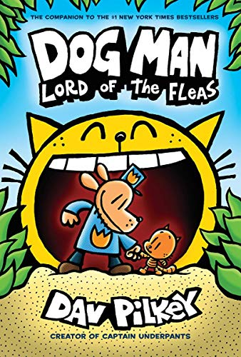 Dog Man: Lord of the Fleas: From the Creator of Captain Underpants (Dog Man #5) Hardcover – Illustrated, August 28, 2018