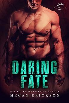 Daring Fate (Silver Tip Pack Book 1) by [Erickson, Megan]