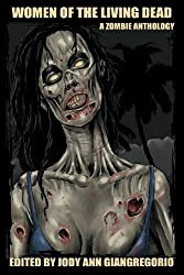 Women of the Living Dead: A Zombie Anthology by Rebecca Snow (2012-02-15)