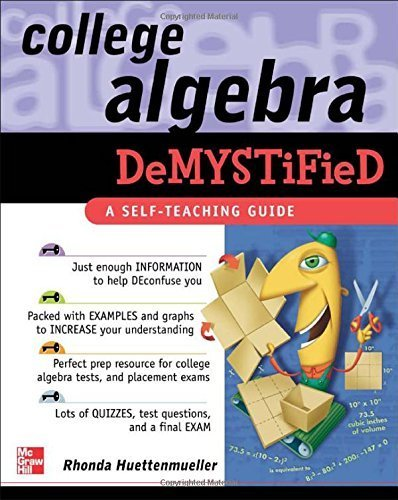 College Algebra Demystified 1st edition by Rhonda Huettenmueller (2004) Paperback