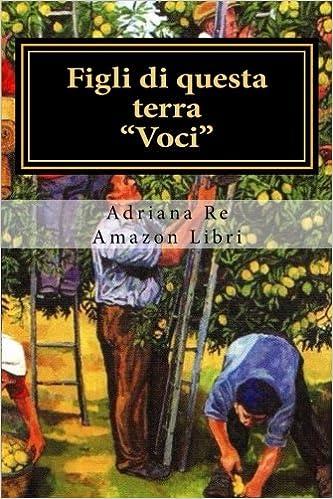 Figli di questa terra: voci: Amazon.es: Adriana Re: Libros ...