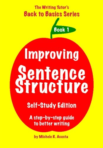 Improving Sentence Structure: A Step by Step Guide to Better Writing