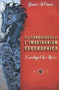 Les chroniques de l'imaginarium, Tome 1 : L'archipel des rêves par  James A. Owen