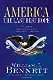 America - The Last Best Hope, William J. Bennett, 1595550577