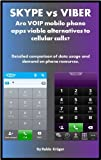 voip app - Skype vs. Viber: are VOIP mobile apps viable alternatives to cellular calls? (Mobile app review Book 1)