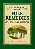 img - for Country Doctor's Book of Folk Remedies & Healing Wisdom book / textbook / text book