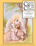 img - for Catholic Songs for Children: Songs of the Relgious Music Guild Arranged for Piano, Voice and Guitar book / textbook / text book