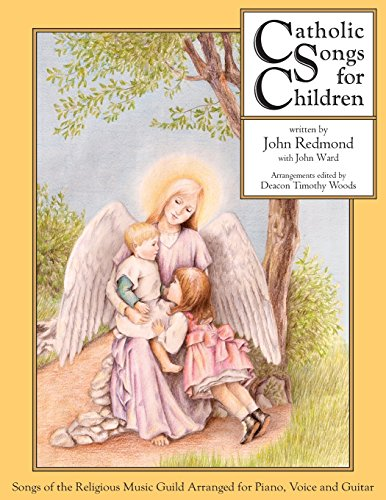 (Catholic Songs for Children: Songs of the Relgious Music Guild Arranged for Piano, Voice and Guitar)