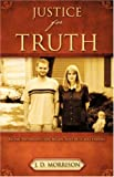 Justice for Truth, J. D. Morrison, 1604773995