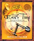 Earth Time - Exploring the Deep Past FromVictorian England to the Grand Canyon