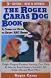 The Roger Caras Dog Book, Roger A. Caras, 0871318148