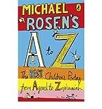 [(Michael Rosen's A-Z: The Best Children's Poetry from Agard to Zephaniah )] [Author: Michael Rosen] [Aug-2009]