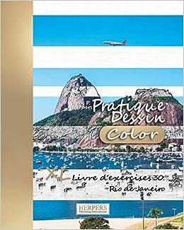 Pratique Dessin Color Xl Livre D Exercices 30 Rio De