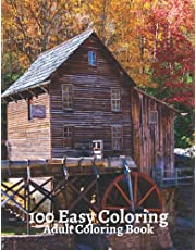 Adult Coloring Book: 100 Easy Coloring for Relaxation and Stress Relief with Large Print Featuring Lovely Flowers, Cozy Landscape and Beautiful Houses | Perfect Coloring Book for Seniors, Women, and Beginners