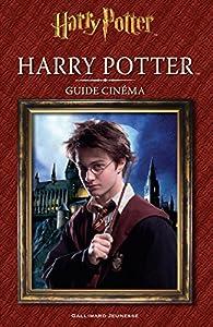 Harry Potter : Guide cinéma par Felicity Baker