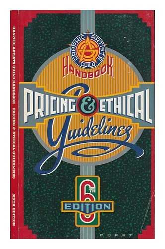 Graphic Artists Guild handbook: Pricing & ethical guidelines
