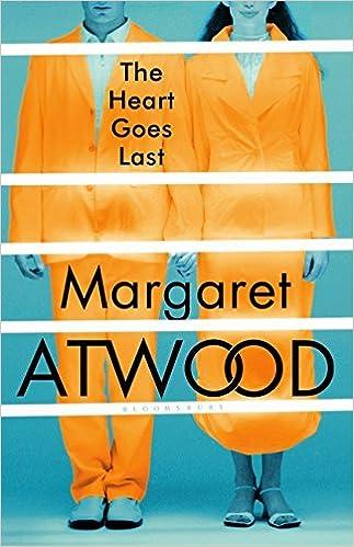 The Heart Goes Last: Amazon.co.uk: Margaret Atwood: 9781408867785 ...