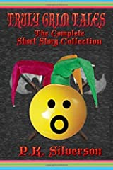 TRULY GRIM TALES: The Complete Short Story Collection Paperback
