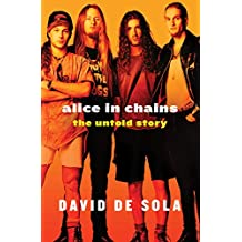 Alice in Chains: The Untold Story