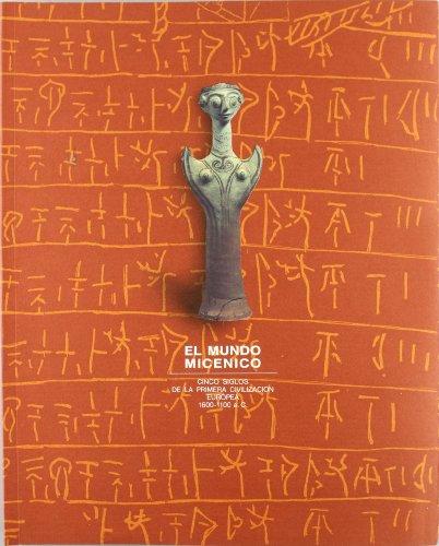 Descargar Libro El Mundo Micénico. Cinco Siglos De La Primera Civilización Europea. 1600-1100 A.c. Desconocido