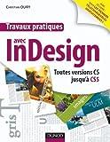 Travaux pratiques avec InDesign - Toutes versions CS jusqu'à CS5