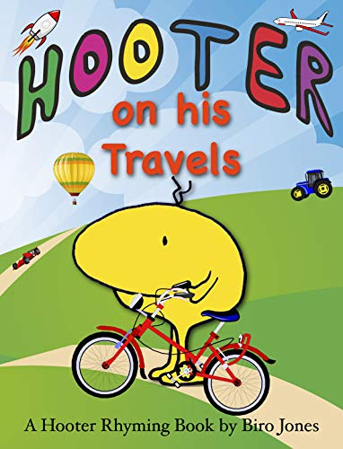 Hooter on his Travels: The secret to laughing children is.....  Hooter! A Preschool Page Turner for kids aged 2-5 (Hooter Rhyming Books Book 7) por Biro Jones