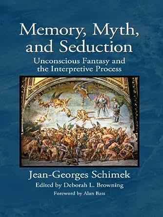 Memory Myth And Seduction Unconscious Fantasy And The border=
