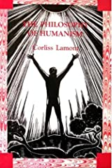 The Philosophy of Humanism by Corliss Lamont (1990-08-26) Paperback